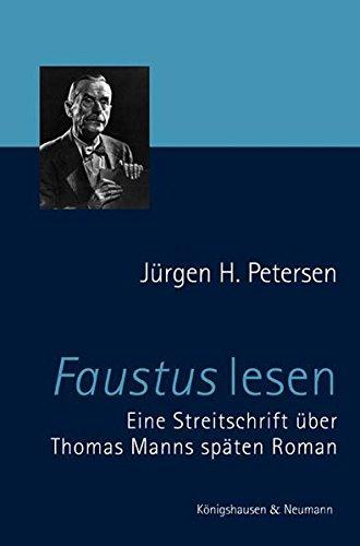 9783826036712: Faustus lesen: Eine Streitschrift �ber Thomas Manns sp�ten Roman