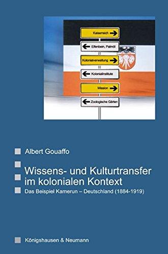 9783826037542: Wissens- und Kulturtransfer im kolonialen Kontext: Das Beispiel Kamerun - Deutschland (1884 - 1919)