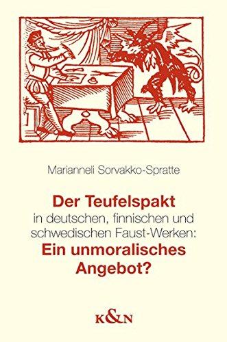 Der Teufelspakt in deutschen, finnischen und schwedischen Faust-Werken: Ein unmoralisches Angebot?:...