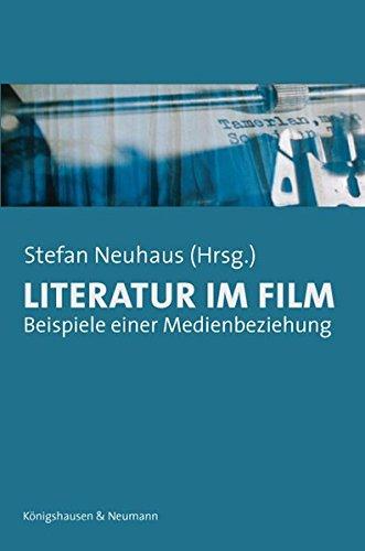 9783826038051: Literatur im Film: Beispiele einer Medienbeziehung