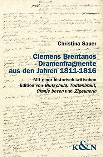 Clemens Brentans Dramenfragmente aus den jahren 1811 - 1816: Christina Sauer