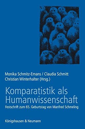 Komparatistik als Humanwissenschaft: Monika Schmitz-Emans