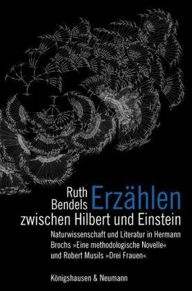 9783826039041: Erzählen zwischen Hilbert und Einstein: Naturwissenschaft und Literatur in Hermann Brochs »Eine methodologische Novelle« und Robert Musils »Drei Frauen«