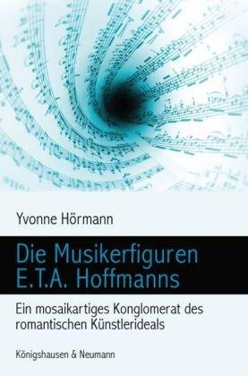 9783826039218: Die Musikerfiguren E.T.A. Hoffmanns