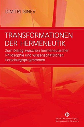9783826039591: Transformationen der Hermeneutik: Zum Dialog zwischen hermeneutischer Philosophie und wissenschaftlichen Forschungsprogrammen