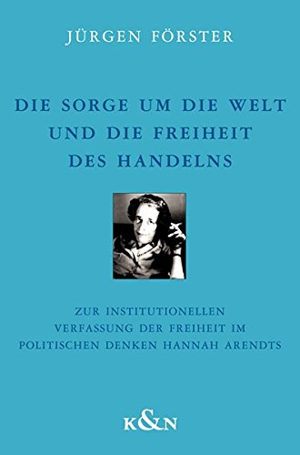 Die Sorge um die Welt und die Freiheit des Handelns: Jürgen Förster