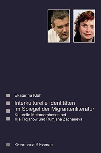Interkulturelle Identitäten im Spiegel der Migrantenliteratur: Ekaterina Kl�h