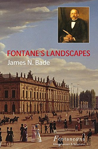 Fontane's Landscapes (Fontaneana): Bade, James N