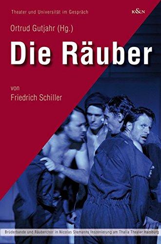 9783826040924: Die R�uber von Friedrich Schiller: Br�derbande und R�uberchor in Nicolas Stemanns Inszenierung am Thalia Theater Hamburg