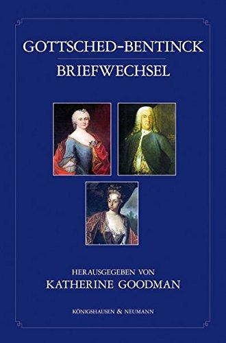 Adieu Divine Comtesse: Luise Gottsched, Charlotte Sophie Grafin Bentinck und Johann Christoph ...