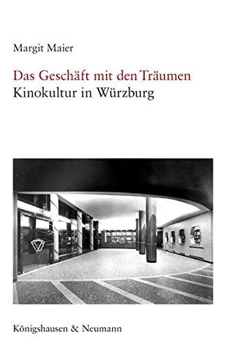 9783826041150: Das Gesch�ft mit den Tr�umen: Kinokultur in W�rzburg. Mit einem Vorwort von Berthold Kremmler