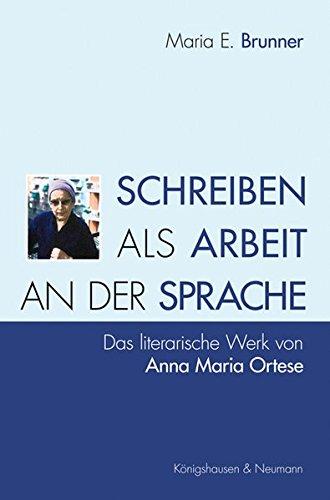 Schreiben als Arbeit an der Sprache: Maria E. Brunner