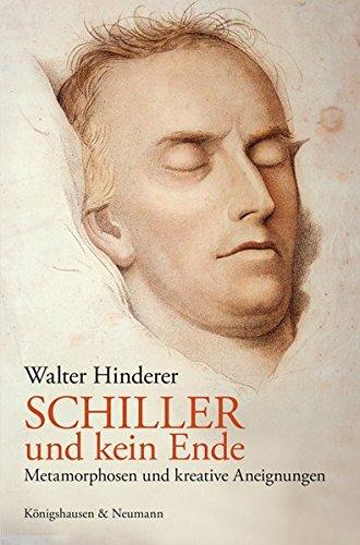 Schiller und kein Ende: Metamorphosen und kreative: Walter Hinderer