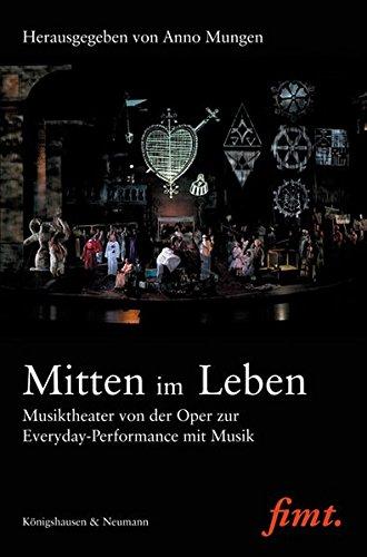 9783826041846: Mitten im Leben: Musiktheater von der Oper zur Everyday-Perfomance mit Musik