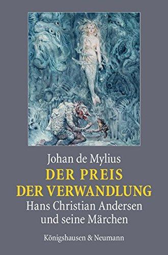 9783826041983: Der Preis der Verwandlung: Hans Christian Andersen und seine Märchen