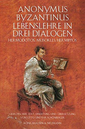 Lebenslehre in drei Dialogen: Anonaymus Byzantinus