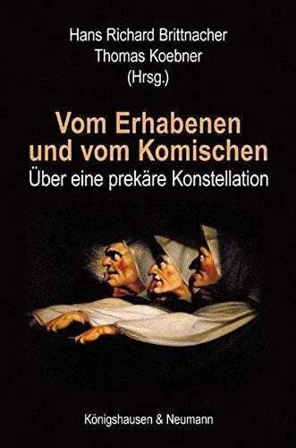 Vom Erhabenen Und Vom Komischen: Über Eine: Herausgeber: Koebner, Thomas,