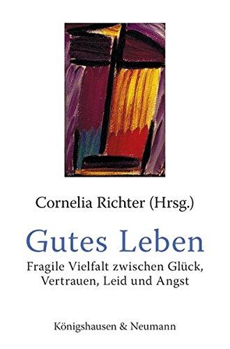 9783826042287: Gutes Leben: Fragile Vielfalt zwischen Gl�ck, Vertrauen, Leid und Angst