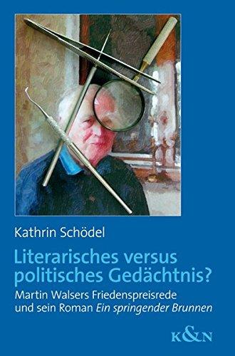 Literarisches versus politisches Gedächtnis?: Kathrin Sch�del