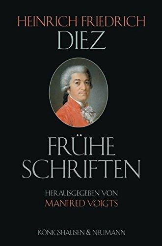 Heinrich Friedrich Diez: Frühe Schriften (1772-1784): Manfred Voigts