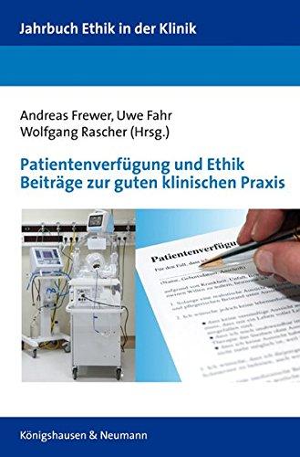 Patientenverfügung und Ethik: Andreas Frewer