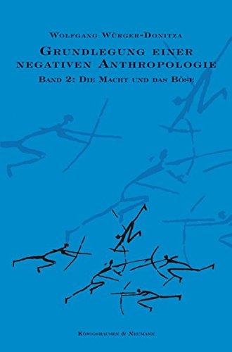 Grundlegung einer negativen Anthropologie 2: Wolfgang W�rger-Donitza