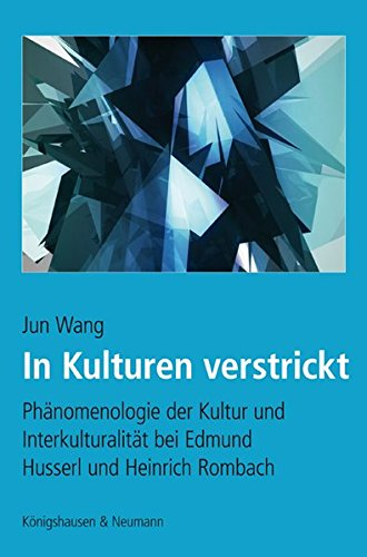 9783826043130: In Kulturen verstrickt: Ph�nomenologie der Kultur und Interkulturalit�t bei Edmund Husserl und Heinrich Rombach