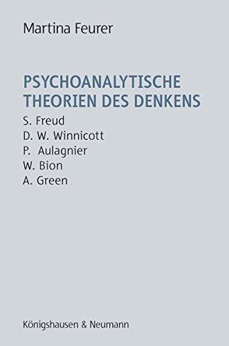 9783826043673: Psychoanalytische Theorien des Denkens: S. Freud - D. W. Winicott - P. Aulagnier - W.R.Bion - A. Green