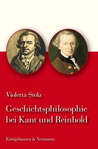 Geschichtsphilosophie bei Kant und Reinhold: Violetta Stolz