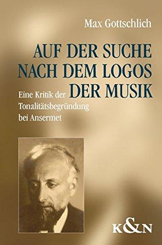 Auf der Suche nach dem Logos der Musik: Max Gottschlich