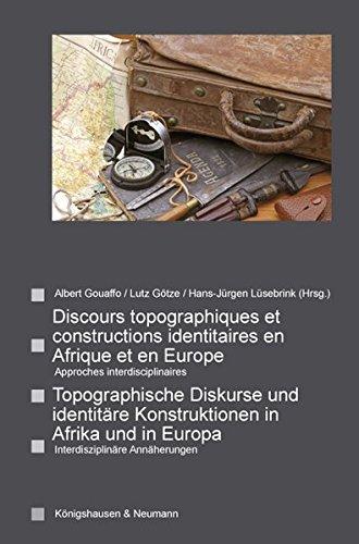 Discours topographiques et constructions identitaires en Afrique: Gouaffo, Albert; Götze,