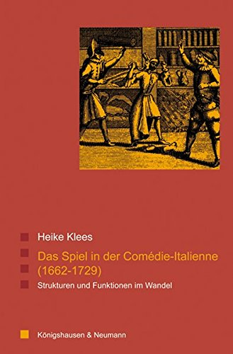 Das Spiel in der Comédie-Italienne (1662-1729): Strukturen und Funktionen im Wandel (Paperback): ...