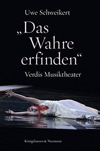 9783826045776: Das Wahre erfinden: Verdis Musiktheater