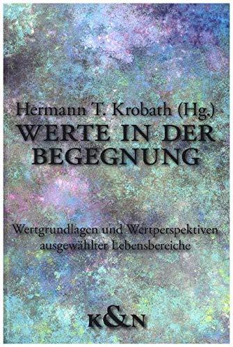 Werte in der Begegnung: Hermann T. Krobath