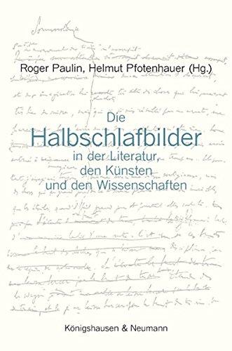 Die Halbschlafbilder in der Literatur, den Künsten und den Wissenschaften: Rober Paulin