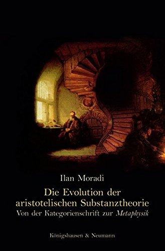 Die Evolution der aristotelischen Substanztheorie: Ilan Moradi