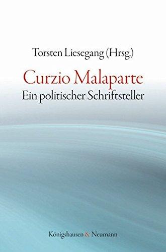 Curzio Malaparte : Ein politischer Schriftsteller - Torsten Liesegang