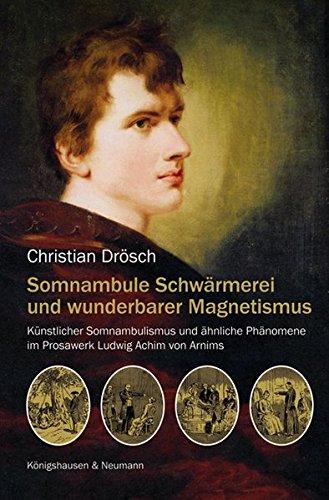 Somnambule Schwärmerei und wunderbarer Magnetismus: Christian Drösch
