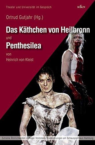 Das Käthchen von Heilbronn und Penthesilea von Heinrich von Kleist: Gutjahr, Ortrud (Hrsg.)