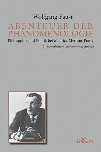 Abenteuer der Phänomenologie: Philosophie und Politik bei Maurice Merleau-Ponty (Paperback): ...