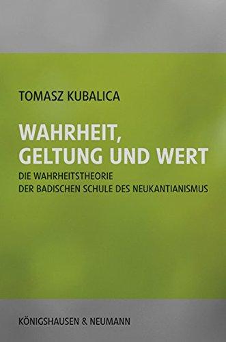 9783826047350: Wahrheit, Geltung und Wert: Die Wahrheitstheorie der Badischen Schule des Neukantianismus