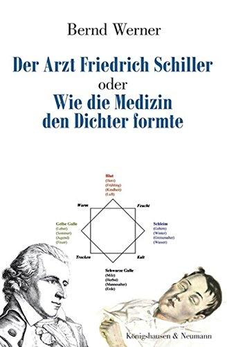 9783826047411: Der Arzt Friedrich Schiller oder Wie die Medizin den Dichter formte