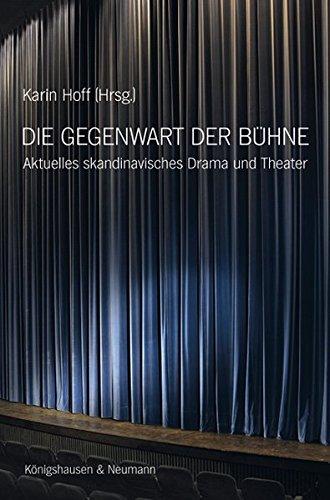 Die Gegenwart der Buhne: Aktuelles skandinavisches Drama: Karin Hoff