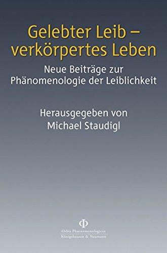 Gelebter Leib - verkörpertes Leben: Michael Staudigl