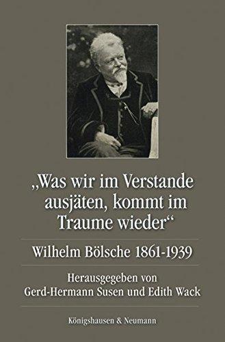"""Was wir im Verstande ausjäten, kommt im Traume wieder"""". Wilhelm Bölsche 1861-1939.: ..."""