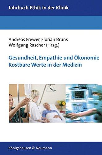 9783826047749: Gesundheit, Empathie und Ökonomie. Kostbare Werte in der Medizin: Kostbare Werte in der Medizin