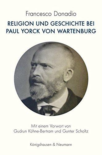 9783826047848: Religion und Geschichte bei Paul Yorck von Wartenburg