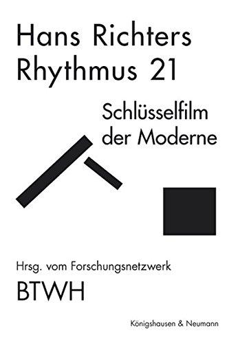 Hans Richter: Rhythmus 21 : Schlüsselfilm der Moderne (Paperback)