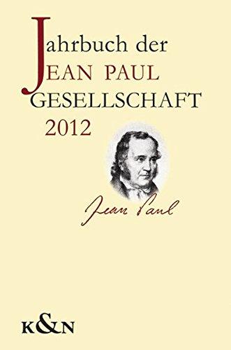9783826048685: Jahrbuch der Jean Paul Gesellschaft 2012, 47. Jahrgang