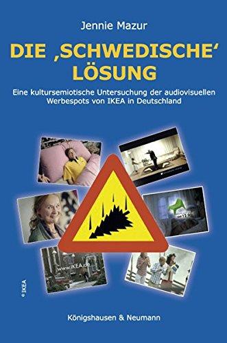 9783826049194: Die ,schwedische' Lösung: Eine kultursemiotisch orientierte Untersuchung der IKEA-Werbespots  in Deutschland